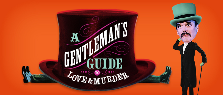 A Gentleman's Guide to Love and Murder on Broadway