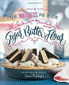 The Waitress Pie Book: Sugar Butter Flour