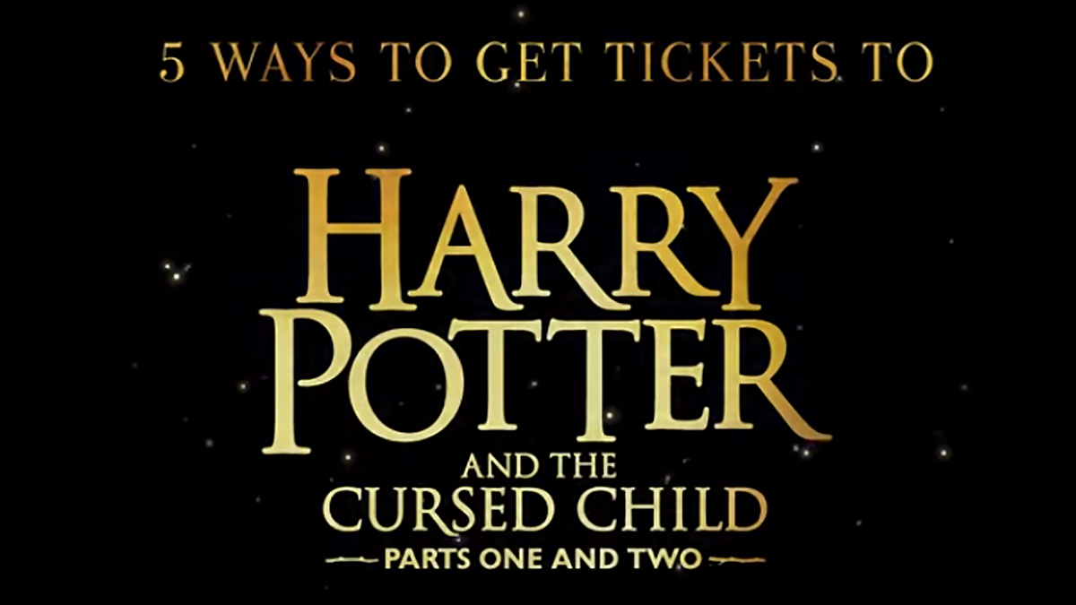 5 Ways to Get Tickets to <i>Cursed Child</i>