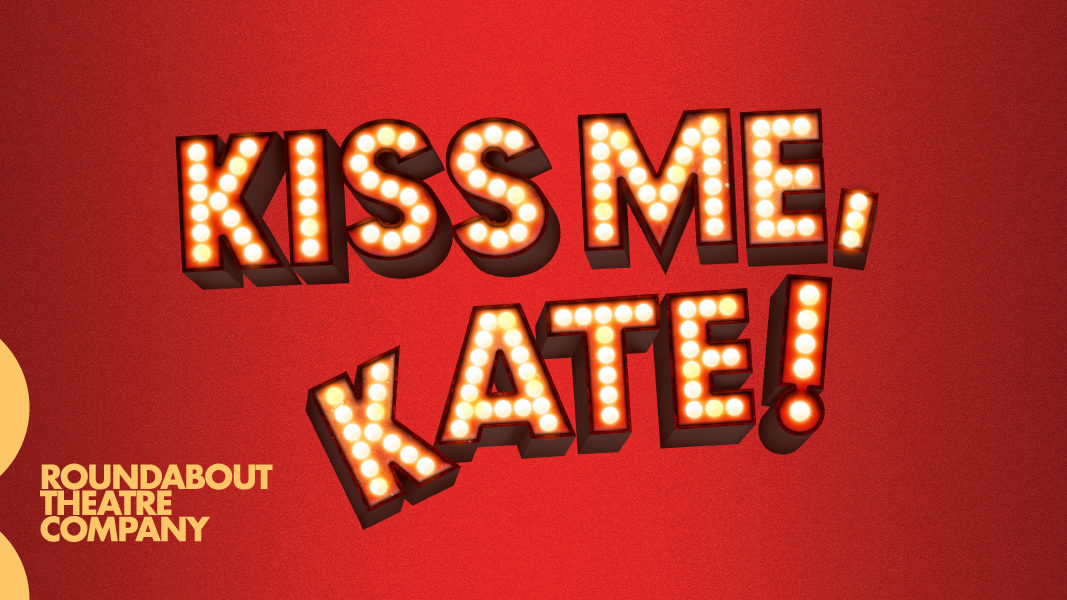 Roudnabout Theatre Company's Kiss Me, Kate! on Broadway