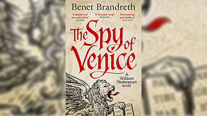 The Spy of Venice by Benet Brandreth