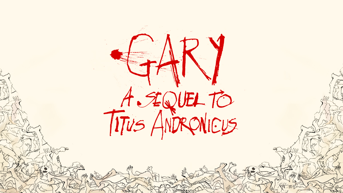 Gary: A Sequel to Titus Andronicus news and tickets
