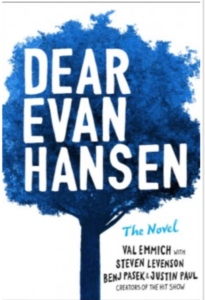 Dear Evan Hansen: The Novel by Val Emmich with Steven Levenson, Benj Pasek, and Justin Paul