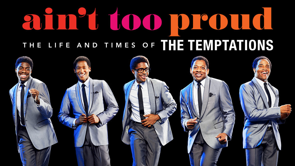 Ain't Too Proud - the life and times of the Temptations | Tickets & Information
