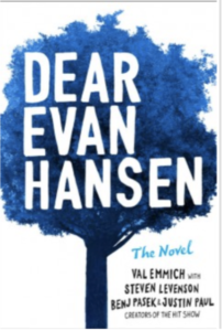 Dear Evan Hansen: The Novel by Val Emmich, with Steven Levenson, Benj Pasek, and Justin Paul