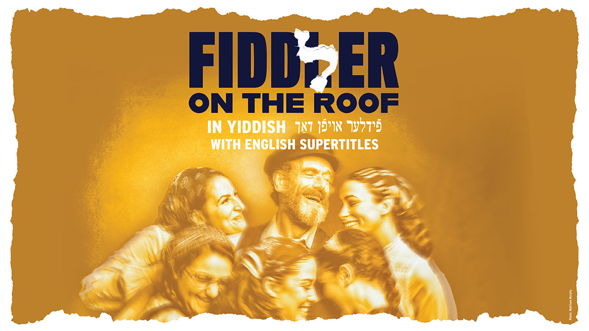 Fiddler on the Roof in Yiddish | Tickets and information