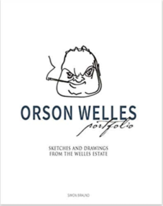 Orson Welles Portfolio, Sketches and Drawings from the Welles Estate by Simon Braund