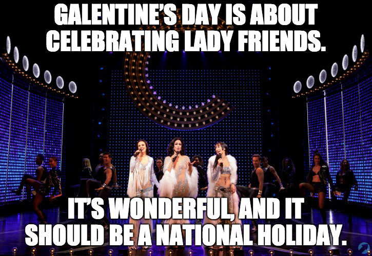 Galentine's Day is about celebrating lady friends. It's wonderful, and it should be a national holiday.