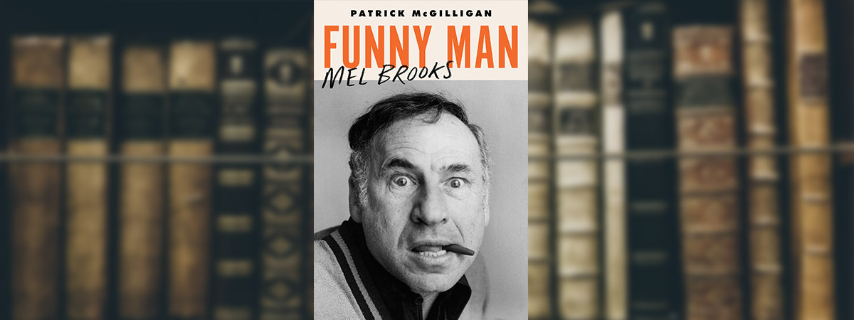 Funny Man: Mel Brooks by Patrick McGilligan