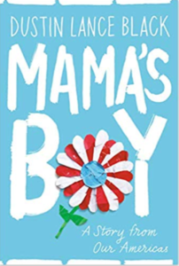 Mama's Boy by Dustin Lance Black