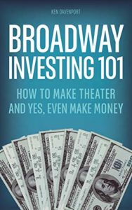 Broadway Investing 101 by Ken Davenport
