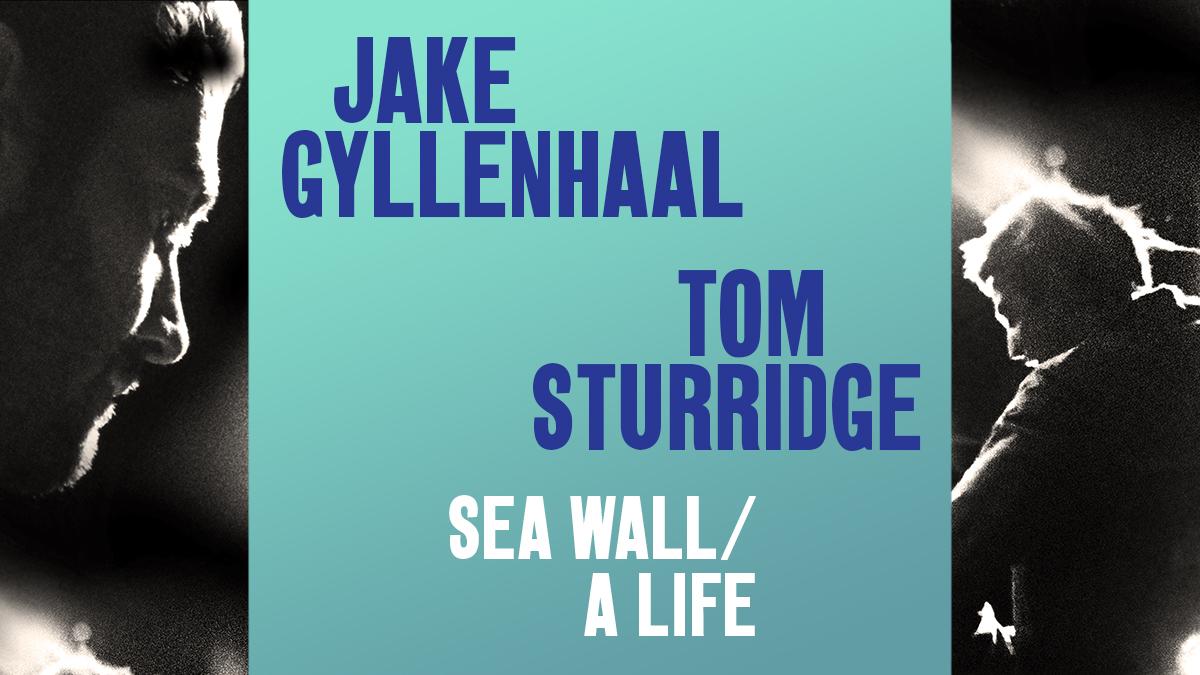 Sea Wall/A Life with Jake Gyllenhaal and Tom Sturridge on Broadway