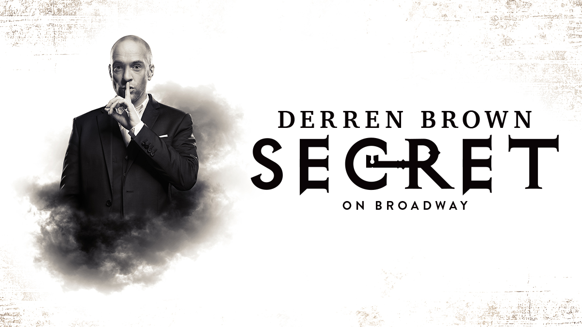 Derren Brown: Secret | Tickets & Information | Broadway Direct