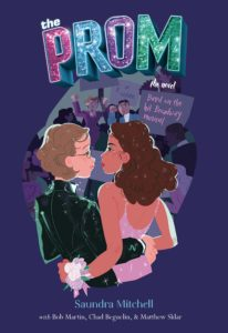 The Prom: A Novel Based on the Hit Broadway Musical by Saundra Mitchell