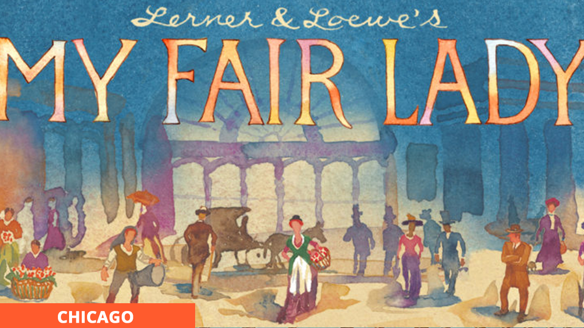 My fair lady Chicago