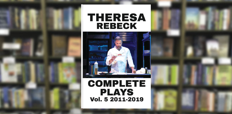 Theresa Rebeck Complete Plays Volume 5
