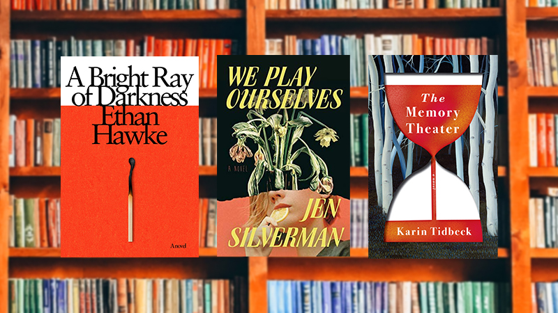 A Bright Ray of Darkness by Ethan Hawke, We Play Ourselves by Jen Silverman and The Memory Theater by Karen Tikbeck on a library background